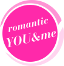 romantic YOU & me